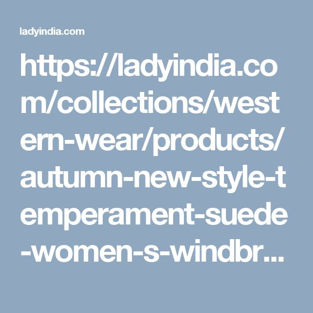 https://ladyindia.com/collections/western-wear/products/autumn-new-style-temperament-suede-women-s-windbreaker-coat-long-paragraph