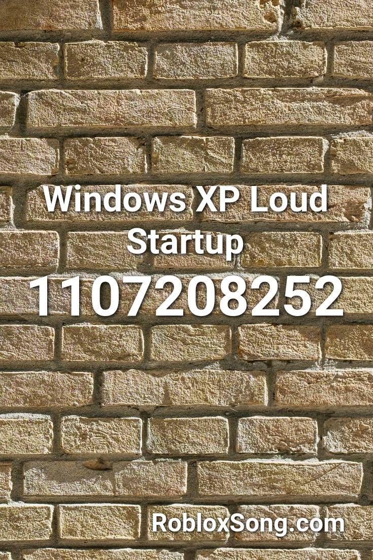 Windows Xp Loud Startup Roblox ID - Roblox Music Codes  Halsey