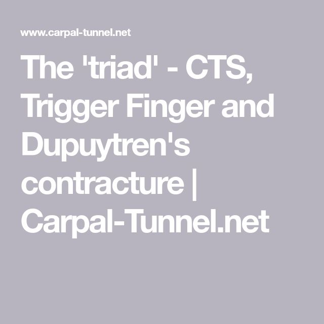 The 'triad' - CTS, Trigger Finger and Dupuytren's contracture | Carpal-Tunnel.net
