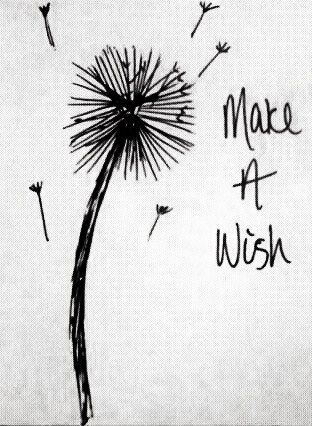 make a wish. Tattoo idea?? :-)