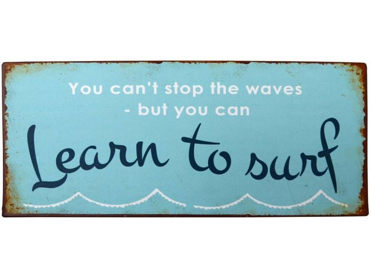 Tabliczka Metalowa You Can't Stop The Waves - But You Can Learn To Surf — Tablice i magnesy Ib Laursen — sfmeble.pl