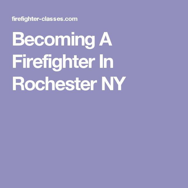 Becoming A Firefighter In Rochester NY
