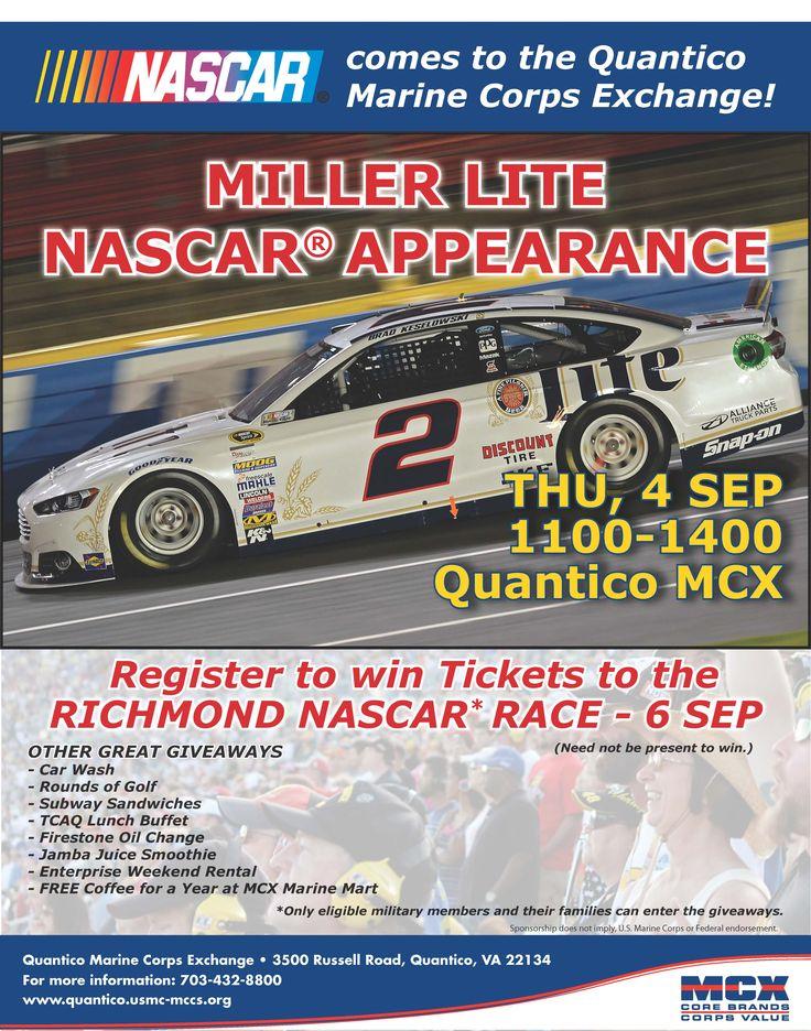 Miller Lite NASCAR Appearance,Thu 4 Sep, MCX Quantico, 1100-1400. http://www.quantico.usmc-mccs.org/