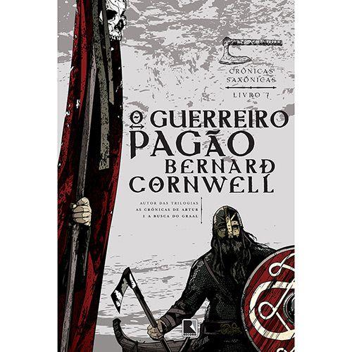 Livro - O Guerreiro Pagão - Série Crônicas Saxônicas - Vol.7