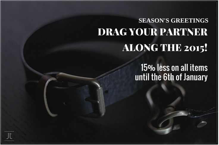 Drag your partner along the 2015! 15% less on all items until the 6th January. Happy Holidays! #promotion #Christmas #gift #erotic #accessories www.lesjeuxdumarquis.com