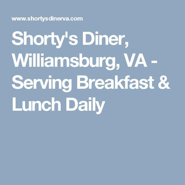 Shorty's Diner, Williamsburg, VA - Serving Breakfast & Lunch Daily