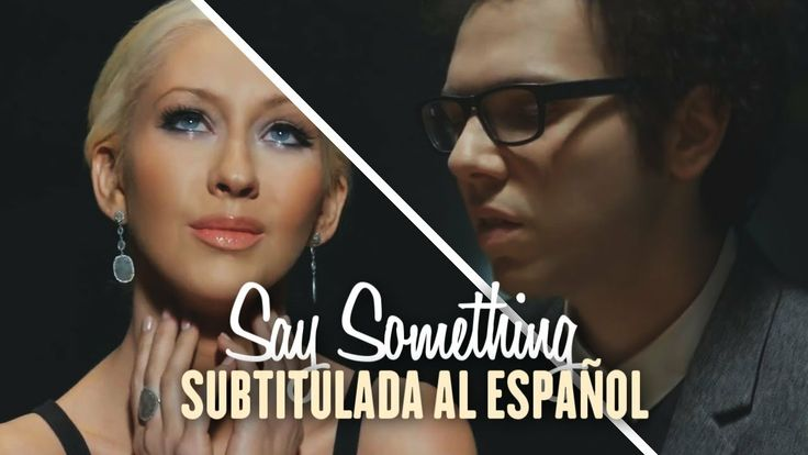 A Great Big World & Christina Aguilera - Say Something […