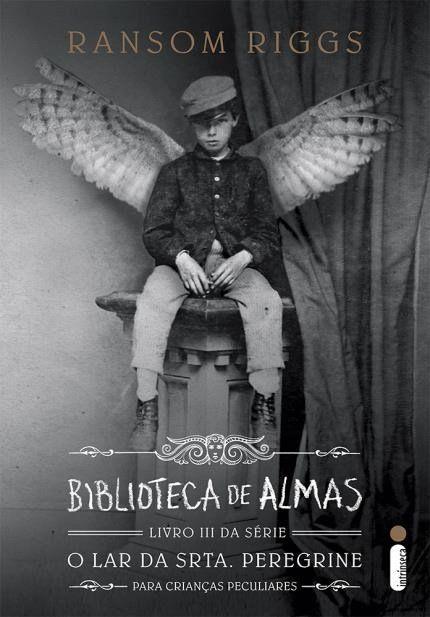 Biblioteca de Almas - Série o Lar da Srta. Peregrine - Livro 3