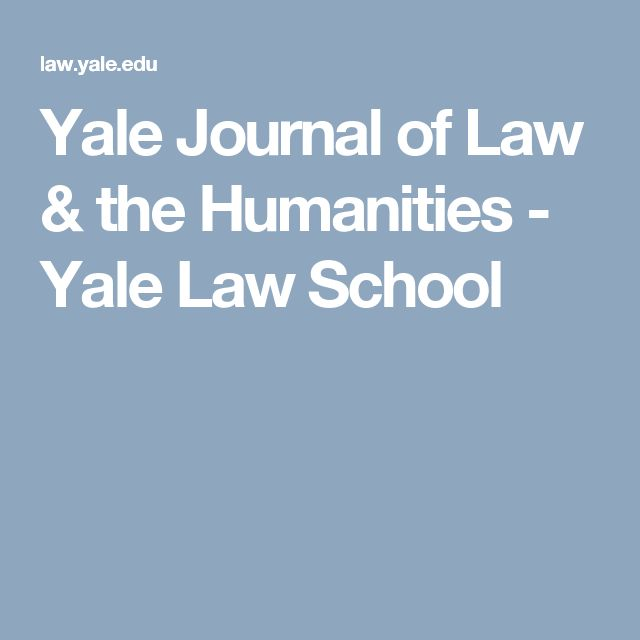 Yale Journal of Law & the Humanities - Yale Law School