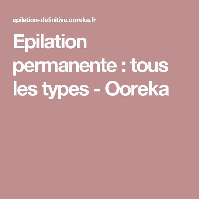 Epilation permanente: tous les types - Ooreka