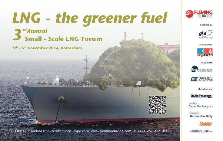 3rd Annual Small Scale LNG Forum 2014 5 - 6 November 2014, Amsterdam, Netherlands http://oilgas.flemingeurope.com/small-scale-lng-forum