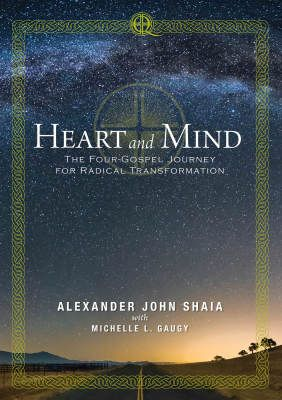 Heart and Mind: The Four-Gospel Journey for Radical Transformation