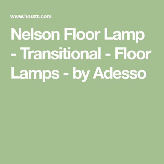 Nelson Floor Lamp - Transitional - Floor Lamps - by Adesso