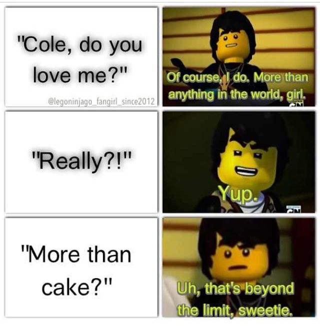 someday, i'm going to rename myself cake, so that he can love me even more.<So funny