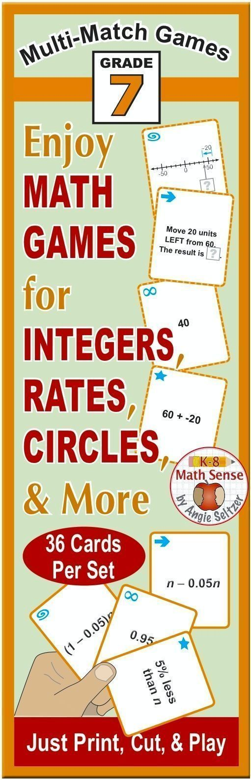 This bundle includes 14 printable sets of 36 cards for Grade 7 math. Topics include integers, expressions, area and perimeters of circles, rates, probability, and more. Just print on plain paper, cut, and play one of four fun games in the Games Guide (included). ~by Angie Seltzer