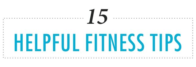 15 Helpful Fitness Tips