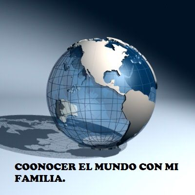 VIAJAR POR EL MUNDO CON MI FAMILIA.