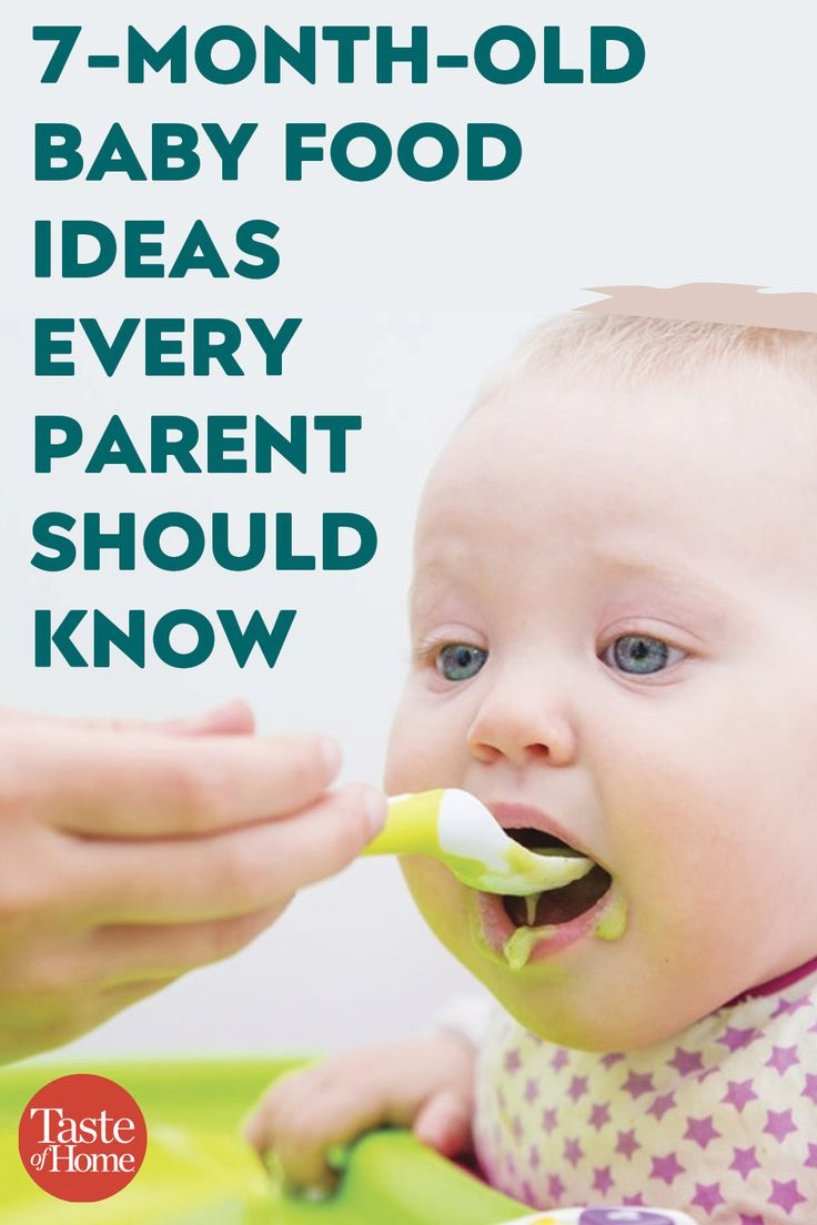 Parents Here's What You Should Be Feeding Your 7-Month ...
