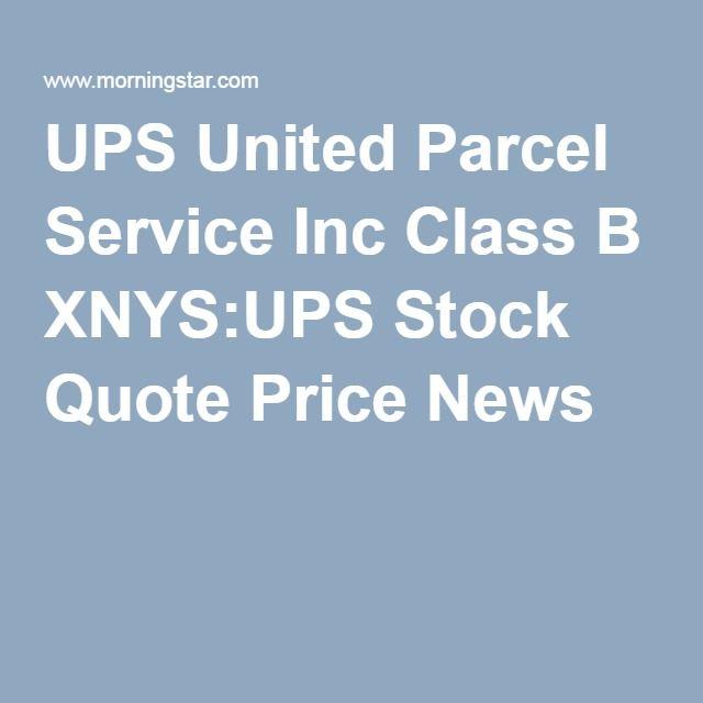 UPS United Parcel Service Inc Class B XNYS:UPS Stock Quote Price News