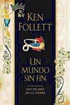 """""""Un mundo sin fin"""" una novela de ficción histórica del gran Ken Follett, autor de libros como """"Los pilares de la Tierra"""" y """"La Caída de los Gigantes""""."""