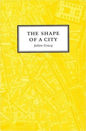 Julien Gracq -  The Shape of a City