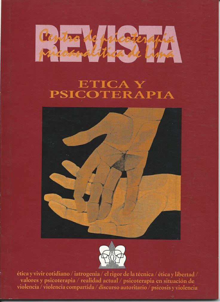 ÉTICA Y PSICOTERAPIA Revista del Centro de Psicoterapia Psicoanalítica de Lima