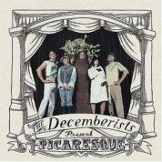 Picaresque, The Decemberists. SO unique.
