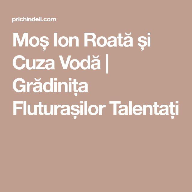 Moș Ion Roată și Cuza Vodă | Grădinița Fluturașilor Talentați