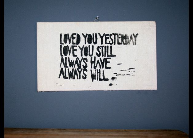 "Wanddeko mit Poster und Spruch über ewige Liebe / poster with saying ""loved you yesterday, love you still"" by papelami via DaWanda.com"