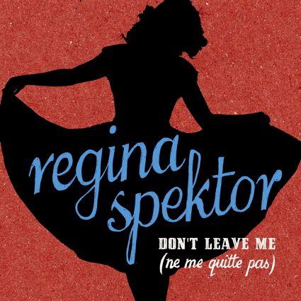 Regina Spektor – Don't Leave Me (Ne Me Quitte Pas)
