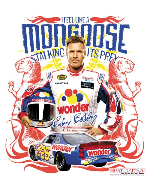 Ricky Bobby, Like a Mongoose -  by Eric Z. Goodnight