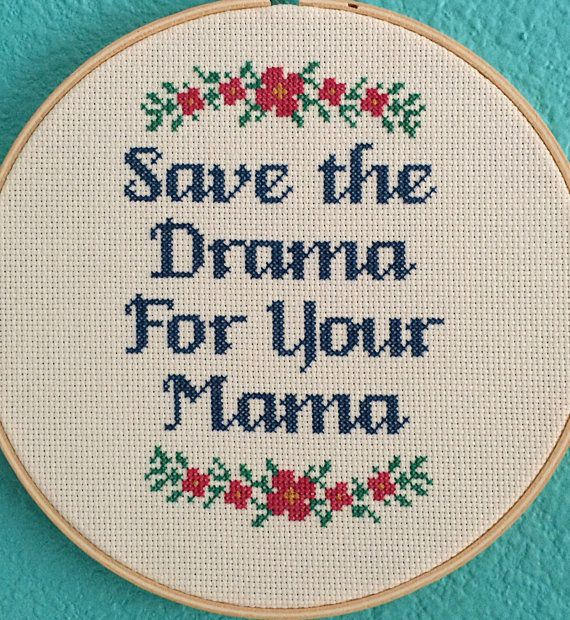 Pattern: Cross Stitch Save the Drama For by StitchBitchDarling