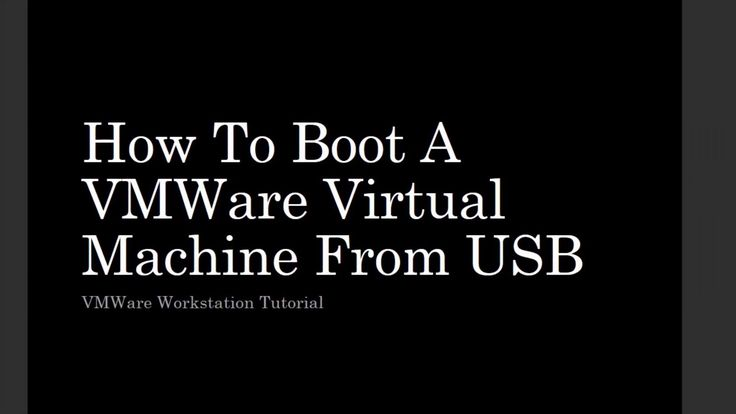 How To Boot A VMWare Virtual Machine from USB Drive