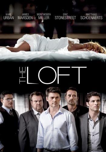 The Loft (2014)- Starring Karl Urban, James Marsden, Laura Cayouette, Rhona Mitra, Wentworth Miller, and Rachael Taylor. Matthias Schoenaerts - Such A Good Movie