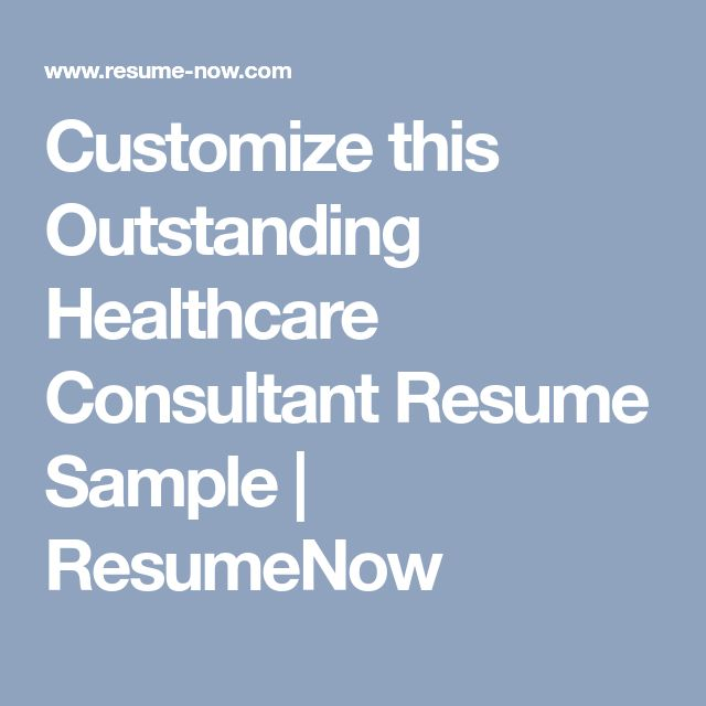 Customize this Outstanding Healthcare Consultant Resume Sample | ResumeNow