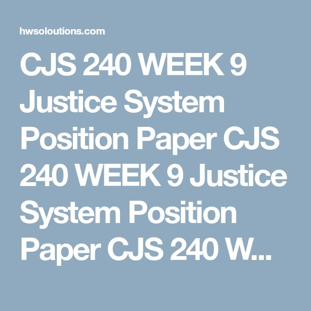 CJS 240 WEEK 9 Justice System Position Paper CJS 240 WEEK 9 Justice System Position Paper CJS 240 WEEK 9 Justice System Position Paper Throughout this course, you have become acquainted with explanations of juvenile delinquency, correlates of juvenile delinquency, and the intricacies of the juvenile justice system. For your final project, assess one of the controversial issues regarding the juvenile justice system.  Resource: Appendix A  Writea 1,750- to 2,100-word position paper arguing…