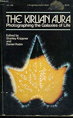 The Kirlian Aura: Photographing the Galaxies of Life Paperback – 1974