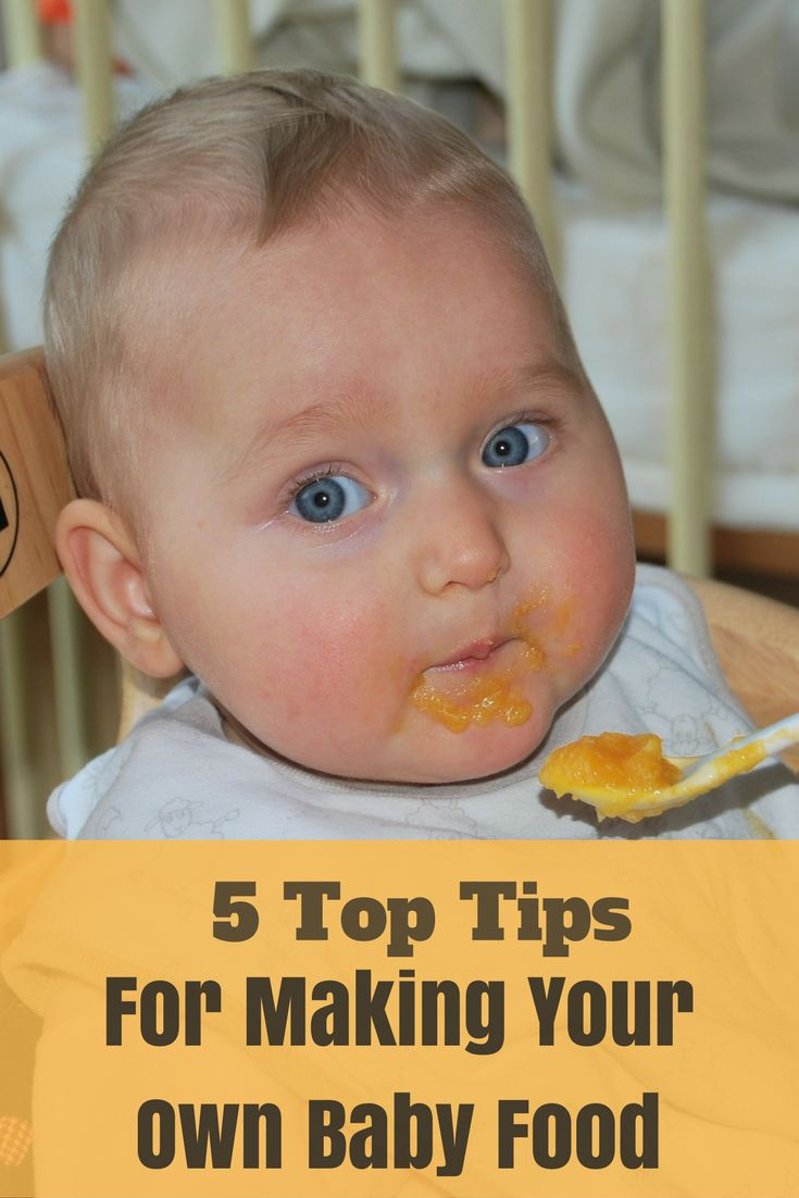 Making your own baby food will ensure your baby gets the best nutrition plus it will save you an absolute fortune too!   Here are 5 tips for making your own baby food.  #GuestPost #BabyFood #MakeYourOwnBabyFood  #MakingYourOwnBabyFood #HomemadeBabyFood