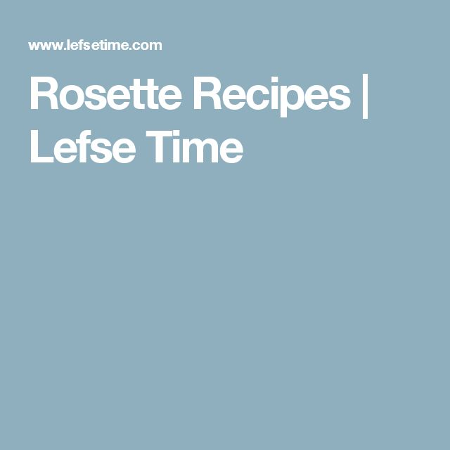 Rosette Recipes | Lefse Time