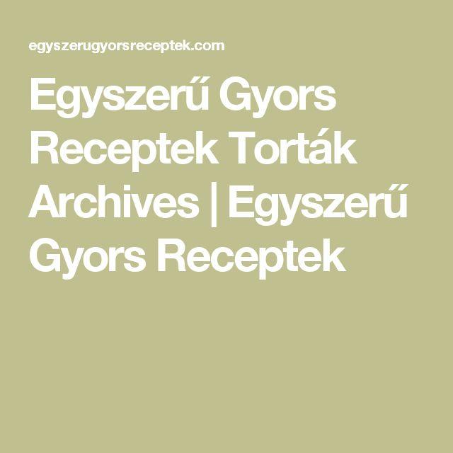 Egyszerű Gyors Receptek  Torták Archives | Egyszerű Gyors Receptek