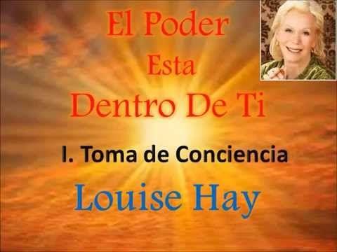 EL PODER ESTA DENTRO DE TI-2-Romper Las Barreras-Louise L Hay - YouTube