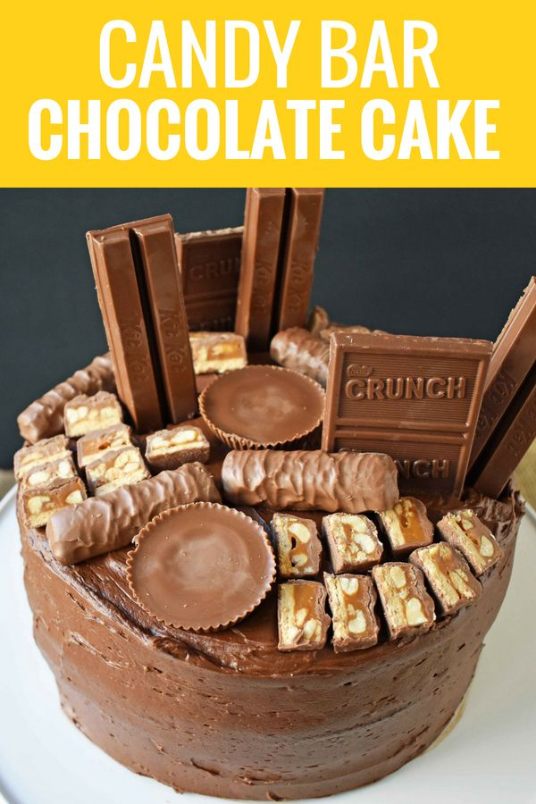 Candy Bar Chocolate Cake The Best Chocolate Cake With Candy Bars