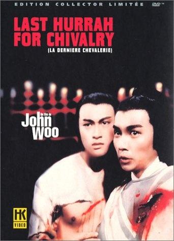 La dernière chevalerie • Last hurrah for chivalry • John Woo