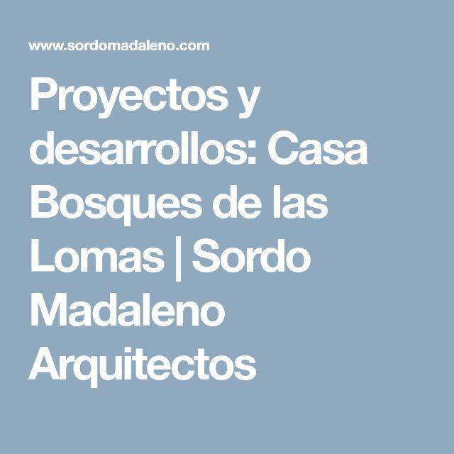 Proyectos y desarrollos: Casa Bosques de las Lomas   Sordo Madaleno Arquitectos