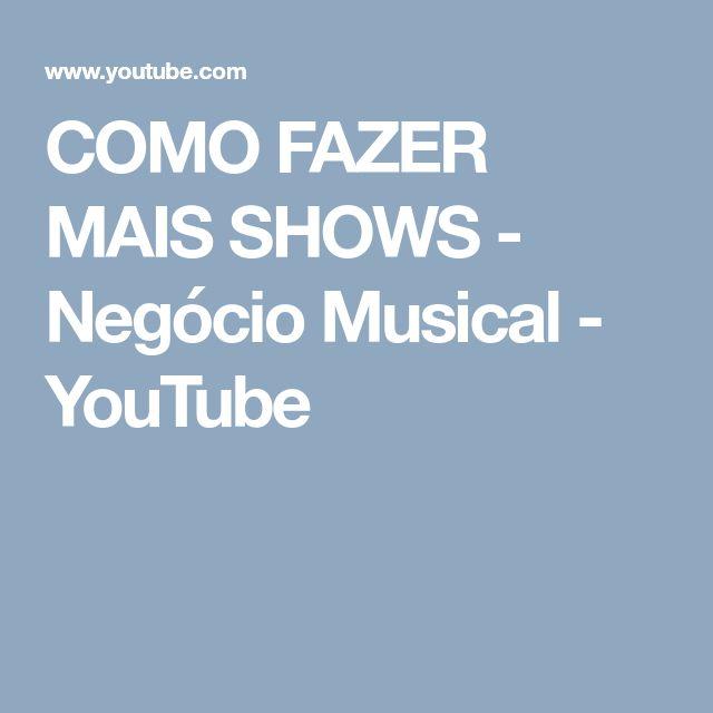 COMO FAZER MAIS SHOWS - Negócio Musical - YouTube