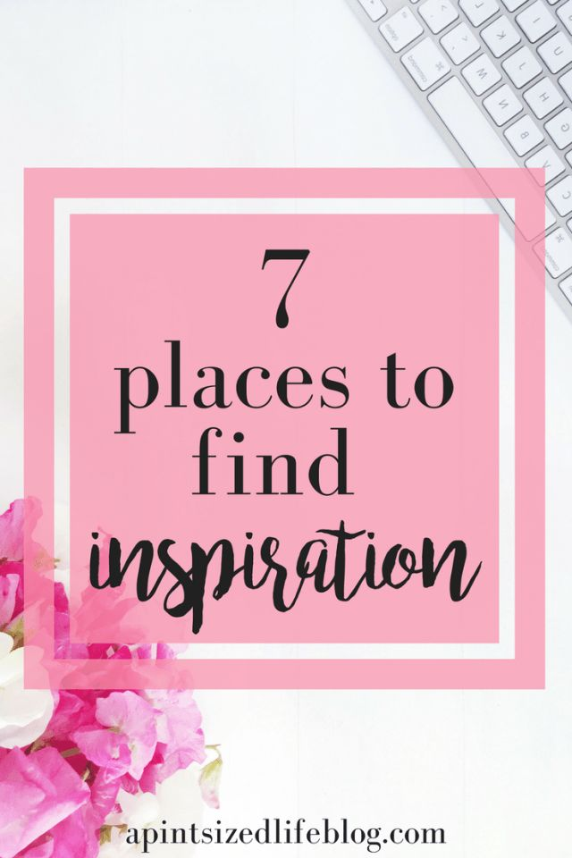 The 7 places to find inspiration