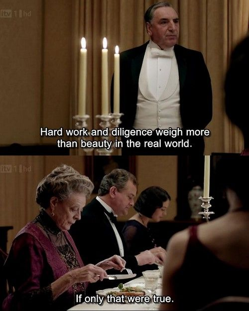 Downton Abbey. Oh Lady Grantham. How I love your infinite sass.