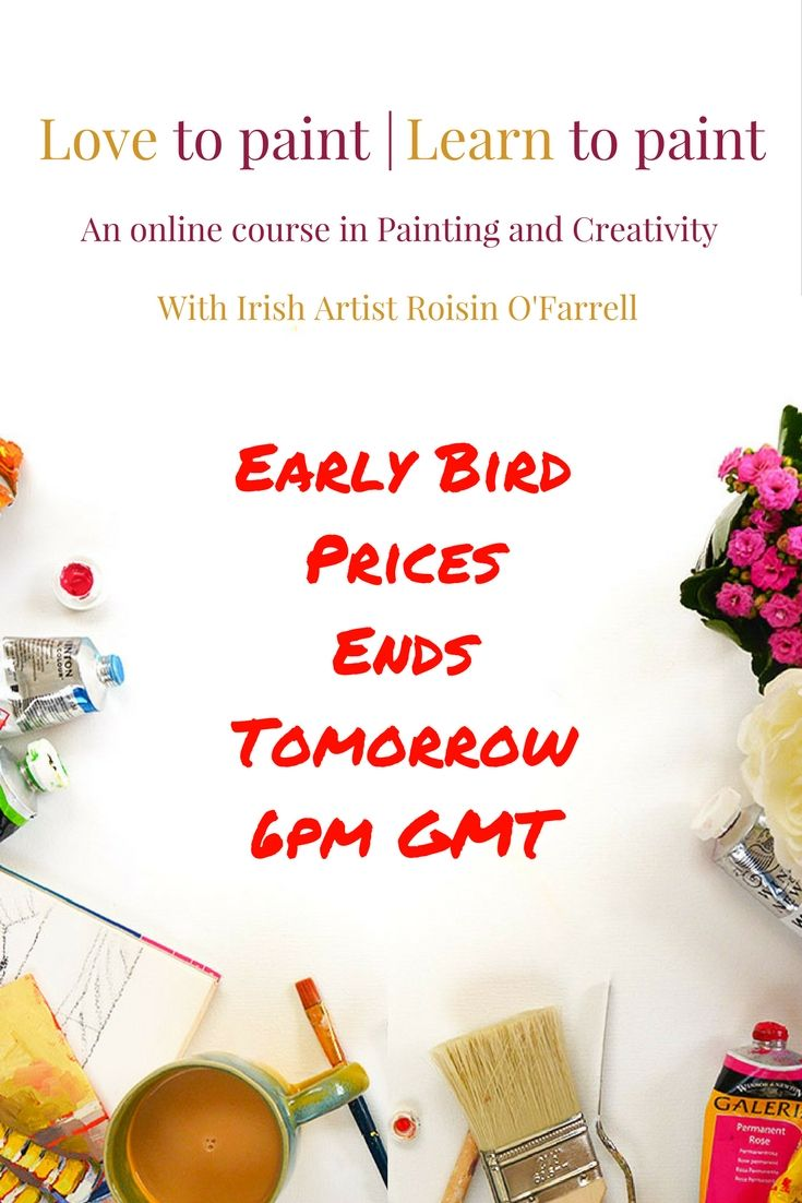 The Adventure Begins!   The Love to Paint | Learn to Paint Online Painting and Creativity Course open for Booking.   Early Bird Prices end Tomorrow at 6PM GMT