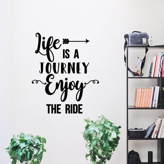 Inspirational Wall Decal Quote Life Is A Journey Enjoy The Ride Vinyl Letterin Inspirational Wall Quotes Wall Decal Quotes Inspirational Wall Quotes Decals