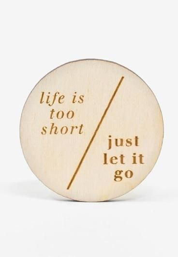 Don't sweat the small stuff. Keep this straightforward magnet around to remind you to just let go and enjoy life a little more!